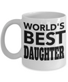 Daughter Mug -mother To Daughter Gifts - Gifts For Daughter In Law - Worlds Best Daughter White Mug - Coffee Mug - YesECart