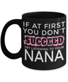 Gifts For Nana - Nana Gifts From Grandkids - Nana Coffee Mug - I Love Nana Mug - Best Gifts For Grandma - If at First You Dont Succeed Try Listening To Your Nana Black Mug - Coffee Mug - YesECart