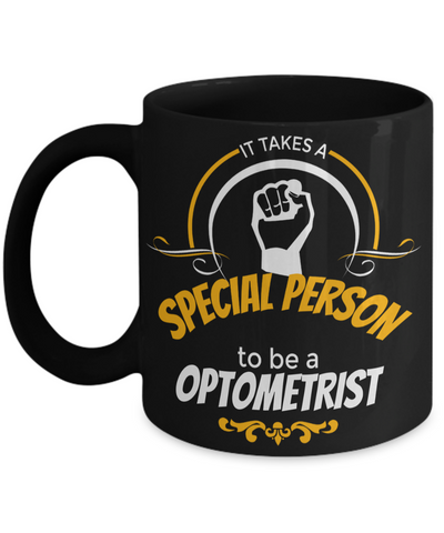Best Optometrist Gifts For Woman - Eye Doctor Gifts - Funny Eye Doctor Mug - It Takes a Special Person To Be a Optometrist Black Mug - Coffee Mug - YesECart