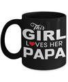 Best Papa Mug - Best Papa Gift Ideas - Nana Papa Gifts -Best Grandpa Gifts - This Girl Lover Her Papa Black Mug - Coffee Mug - YesECart