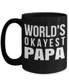 Best Papa Mug - Best Papa Gift Ideas - Nana Papa Gifts -Best Grandpa Gifts - Best Papa 15oz Coffee Mug - Worlds Okayest Papa - Coffee Mug - YesECart