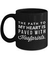 The Path To My Heart Is Paved With Hoofprints-Horse Gifts For Women-Horse Gifts For Horse Lovers-Horse Rider Gifts-Horse Related Gifts-Horse Mug-Horse Coffee Mug-Horse Mug Set-YesEcart - Coffee Mug - YesECart