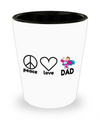 Fathers Day Gift- Unique Gifts For Dad - Best Dad Gifts - Gift Ideas For Dad -Peace Love Dad Shot Glass - Shot Glass - YesECart