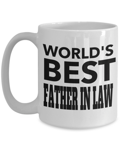 Best Birthday Gifts For Father In Law - 15 oz Father In Law Coffe Mug - Father In Law Coffee Mug - Gift Ideas For Father In Law For Wedding - Worlds Best Father In Law - Coffee Mug - YesECart