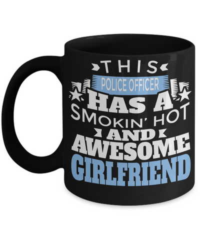 Funny Police Officer Gifts - Police Academy Graduation Gifts - Retired Police Officer Gifts - Police Mug - This Police Officer Has a Smoking Hot And Awesome Girlfriend Black Mug - Coffee Mug - YesECart
