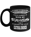 It Cannot Be Inherited Nor Can It Ever Be Purchased I Have Earned It With My Blood Sweat And Tears I Own It Forever The Title Electrical Engineer - Coffee Mug - YesECart