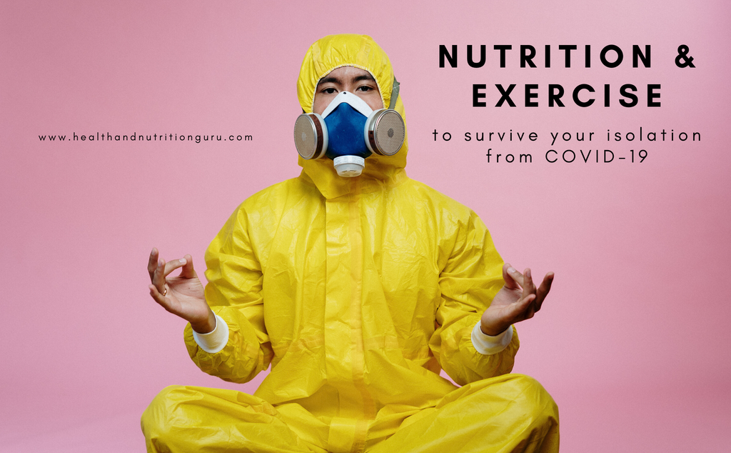Nutrition & Exercise to Survive Your Isolation From COVID-19