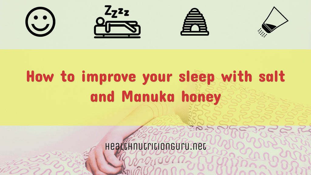 How to improve your sleep with salt and Manuka honey