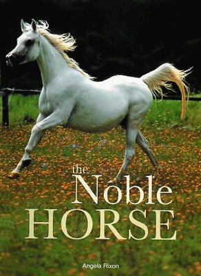 The Noble Horse:  Angela S. Rixon - New Softcover @