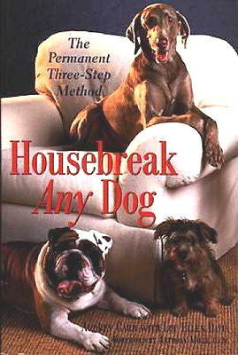 Housebreak Any Dog - Permanent Three-Step Method - New Softcover  @