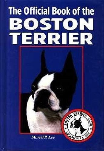 The Official Book of the Boston Terrier : Muriel Lee : New Hardcover   *ZB