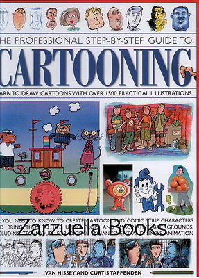 The Professional Step-by-Step Guide to Cartooning: Learn With over 1500 Illust.@