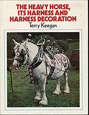 The Heavy Horse, Its Harness And Harness Decoration : Keegan : VG Hardcover @