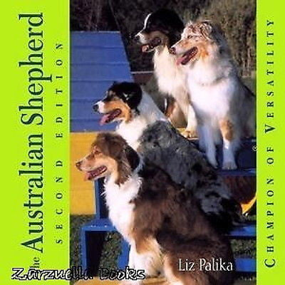 Australian Shepherd: Champion of Versatility - NEW 2nd Edition