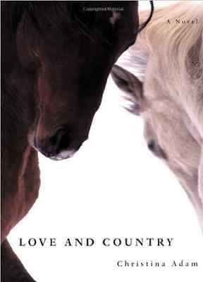 Love and Country : a Novel by Christina Adam : New 1st/1st Edition 2003
