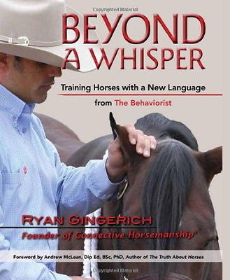 Beyond a Whisper : Training Horses with a New Language : New Hardcover