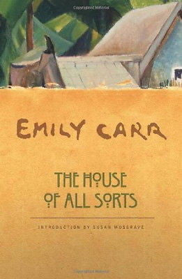 The House of All Sorts :  Emily Carr  : New Softcover @