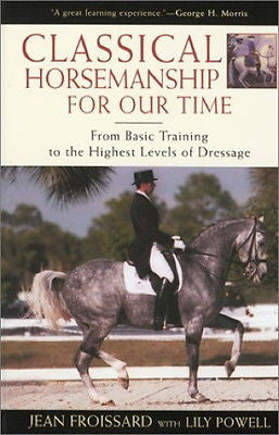 Classical Horsemanship for Our Time : Dressage Basic to Highest Levels : New *ZB