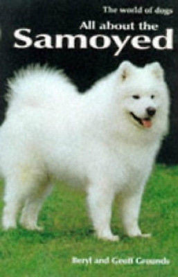 All About the Samoyed - Beryl Grounds - New Hardcover