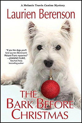 The Bark Before Christmas: A Melanie Travis Mystery : Laurien Berenson : New *ZB