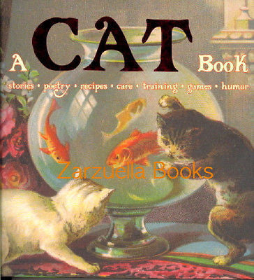 A Cat Book : Stories, Poetry, Recipes, Games, Humor - New Hardcover