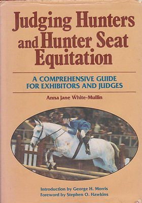 Judging Hunters and Hunter Seat Equitation: Comprehensive Guide : VG Hardcover