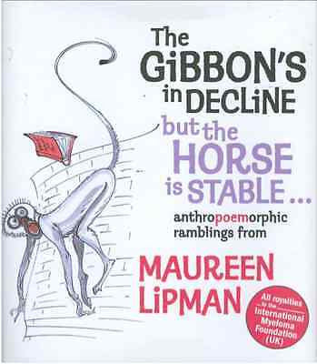 The Gibbon's in Decline but the Horse Is Stable : Maureen Lipman - New Hardcover