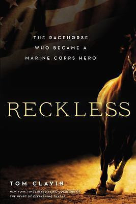 Reckless: The Racehorse Who Became a Marine Corps Hero - Clavin - New Hardcover
