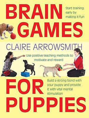 Brain Games for Puppies : Claire Arrowsmith  : New Softcover @