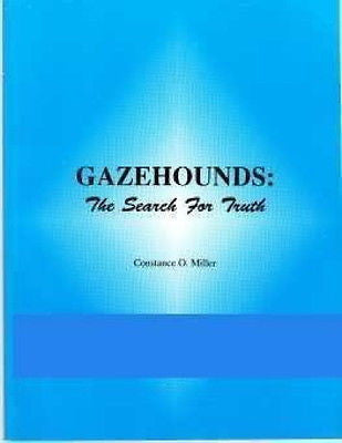 Gazehounds: The Search for Truth :  Constance O. Miller  : New Softcover