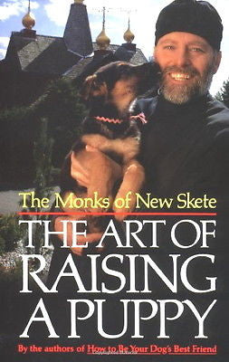 The Art of Raising a Puppy : The Monks of New Skete : 1st Ed Hardcover