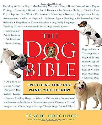 The Dog Bible : Everything Your Dog Wants You to Know : Tracie Hotchner : New @