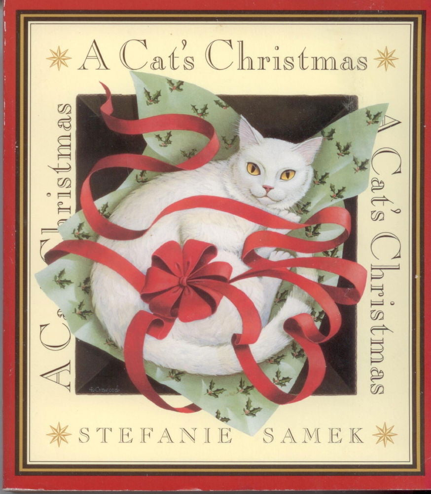A Cat's Christmas : Xmas from a Feline Perspective -  Stefanie Samek