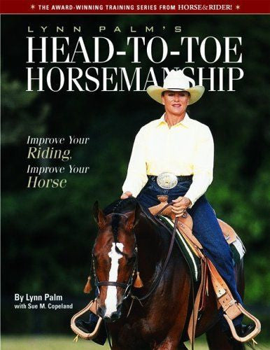 Lynn Palm's Head-To-Toe Horsemanship : New Softcover @