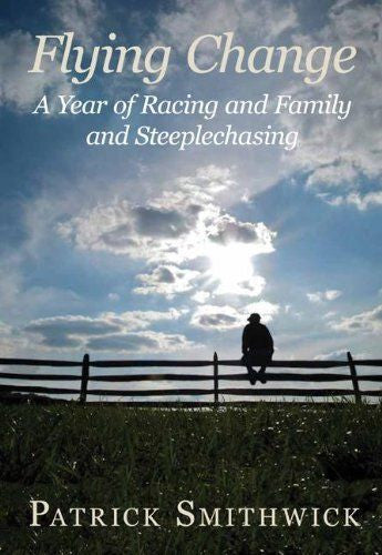 Flying Change: A Year of Racing and Steeplechasing : New Hardcover  *ZB