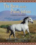 The Horse and the Plains Indians A Powerful Partnership : Hinshaw Patent : New