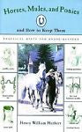 Horses, Mules, and Ponies, and How To Keep Them:  New Softcover