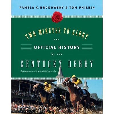 Two Minutes to Glory: The Official History of the Kentucky Derby: New Softcover@