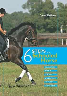 6 Steps to a Schooled Horse : Relaxation Rhythm Contact Straightness - NEW