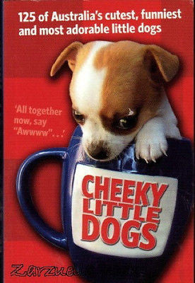 Cheeky Little Dogs:  125 Adorables - New Softcover @