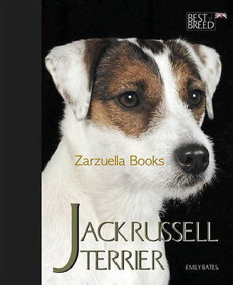 Jack Russell Terrier (Best of Breed) Emily Bates -  New UK Hardcover *ZB