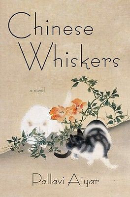 Chinese Whiskers: A Cat Story  by Pallavi Aiyar - New Hardcover 1st Edition