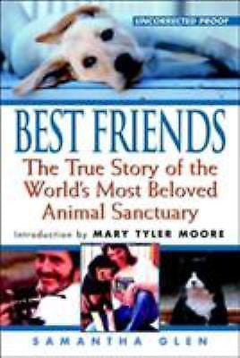 Best Friends : Story of the Beloved Animal Sanctuary : Samantha Glen : New Softcover