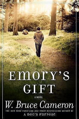 Emory's Gift : W. Bruce Cameron : New Softcover