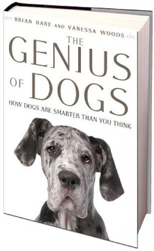 The Genius of Dogs: How Dogs Are Smarter than You Think - Hare and Woods : New Hardcover