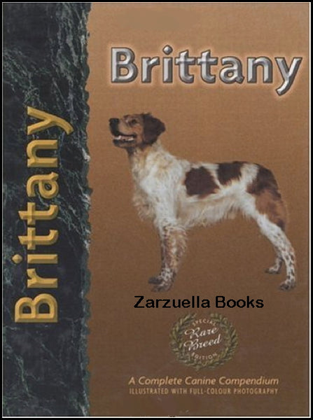Brittany Spaniel : Richard Beauchamp : New UK Hardcover