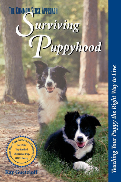 Surviving Puppyhood : The Common Sense Approach : Kay Guetzloff : New Softcover