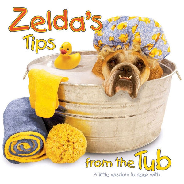 Zelda's Tips from the Tub : Bulldog Humor by Carol Gardiner