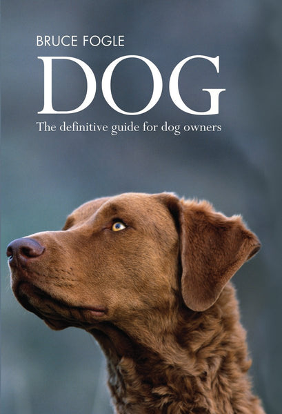 DOG : The Definitive Guide for Dog Owners - Dr Bruce Fogle - New Softcover