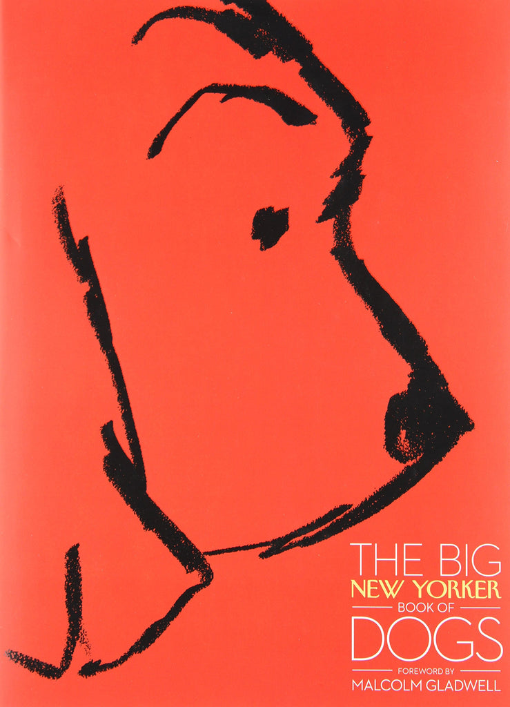The Big New Yorker Book of Dogs : New Hardcover